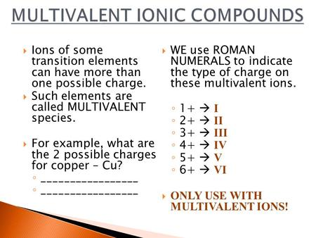 MULTIVALENT IONIC COMPOUNDS