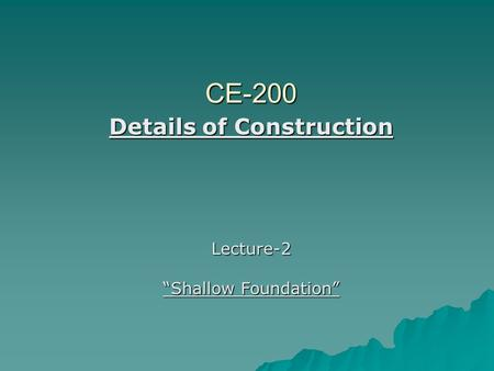 "Details of Construction Lecture-2 ""Shallow Foundation"""