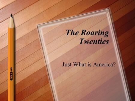 The Roaring Twenties Just What is America?. Social and Cultural Changes What is America - New vs. Old, Modern vs. Traditional Charles Lindbergh - becomes.