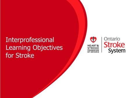 Interprofessional Learning Objectives for Stroke.
