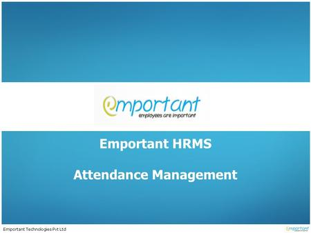 Emportant Technologies Pvt Ltd Emportant HRMS Attendance Management.
