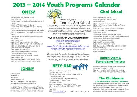 2013 – 2014 Youth Programs Calendar ONESY 9/17 – Bowling with the Chai School 11/9 – NYC Trip 11/24 – Potato Pancake Breakfast/Broken Menorah Project 12/10.