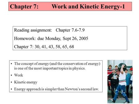 The concept of energy (and the conservation of energy) is one of the most important topics in physics. Work Kinetic energy Energy approach is simpler than.