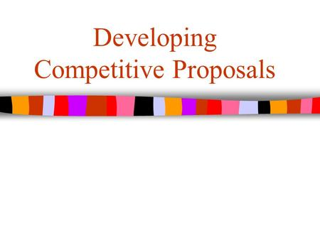 Developing Competitive Proposals. A Sampling of Success Rates High: The National Science Foundation Advanced Technological Education Program awarded 65.