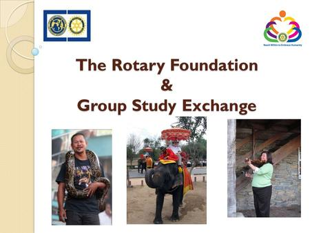 The Rotary Foundation & Group Study Exchange. Origins of GSE Began in 1950 when Rotary clubs of Yorkshire England sent 6 local men to Auckland, NZ 1955,