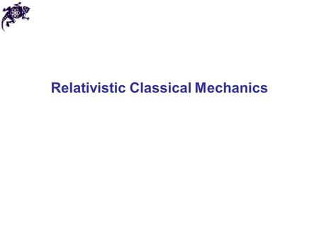 Relativistic Classical Mechanics. XIX century crisis in physics: some facts Maxwell: equations of electromagnetism are not invariant under Galilean transformations.