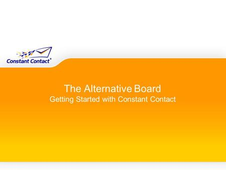 The Alternative Board Getting Started with Constant Contact.