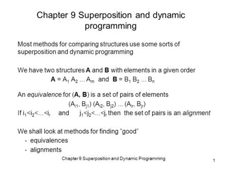 Chapter 9 Superposition and Dynamic Programming 1 Chapter 9 Superposition and dynamic programming Most methods for comparing structures use some sorts.