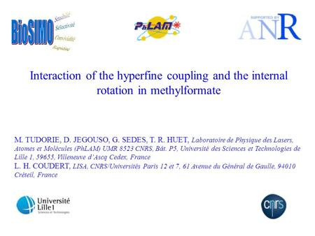 Interaction of the hyperfine coupling and the internal rotation in methylformate M. TUDORIE, D. JEGOUSO, G. SEDES, T. R. HUET, Laboratoire de Physique.
