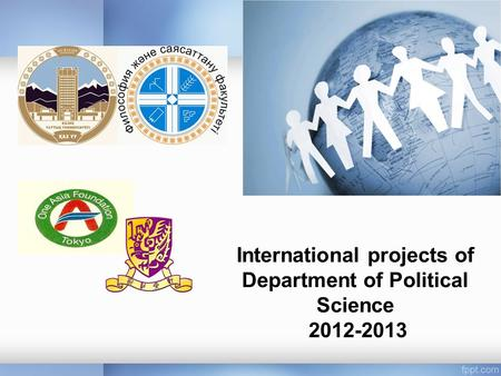 International projects of Department of Political Science 2012-2013.