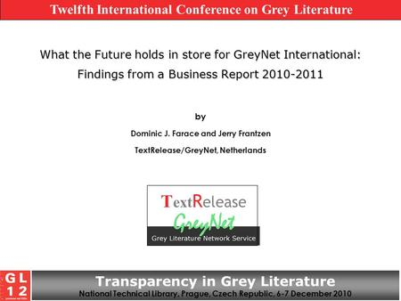 What the Future holds in store for GreyNet International: Findings from a Business Report 2010-2011 by Dominic J. Farace and Jerry Frantzen TextRelease/GreyNet,