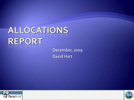 December, 2009 David Hart.  Allocation Stats  Processing  Interfaces.