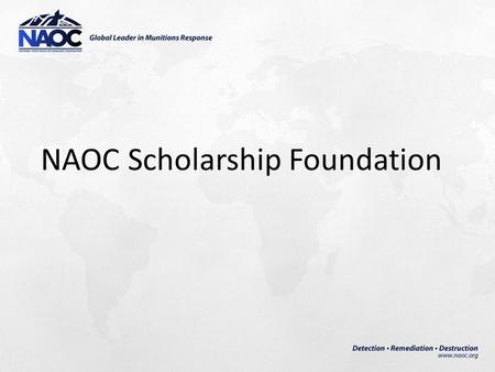 NAOC Scholarship Foundation. NAOC is currently a 501c(6) non-profit organization NAOC can be directly affiliated with a 501c(3) charitable organization.