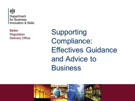 Supporting Compliance: Effectives Guidance and Advice to Business.