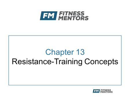 Chapter 13 Resistance-Training Concepts. Objectives After this presentation, the participant will be able to: –Describe the stages of the general adaptation.