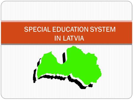 SPECIAL EDUCATION SYSTEM IN LATVIA. Pre-school education up to 5 years Pre-school education 2 years Basic education 9 years Special needs education 5432154321.