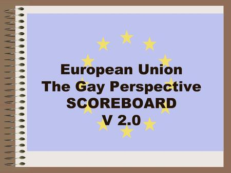 European Union The Gay Perspective SCOREBOARD V 2.0.