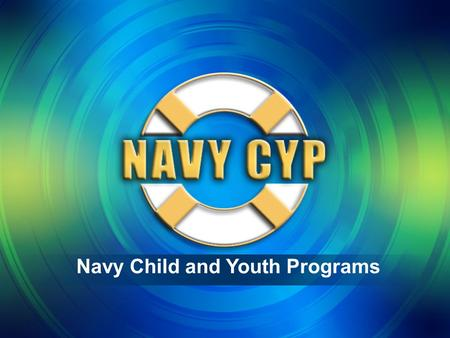 "Navy Child and Youth Programs. Navy Child & Youth Programs DoD Joint Conference ""Improving the Quality of Life for Military Families with Special Needs"""