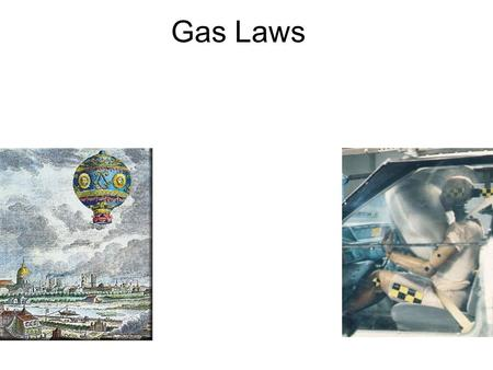 Gas Laws Elements that exist as gases at 25 0 C and 1 atmosphere 5.1.