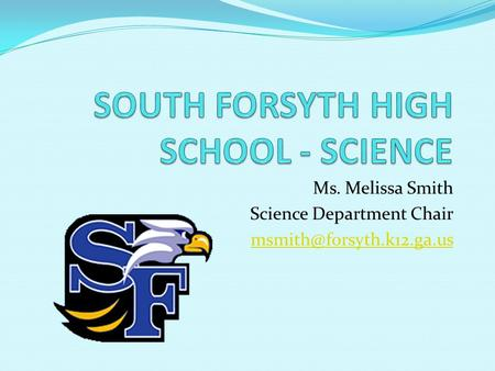 Ms. Melissa Smith Science Department Chair