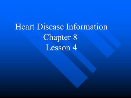 Heart Disease Information Chapter 8 Lesson 4. Coronary Artery Disease Occurs when the coronary arteries that supply the heart muscle become blocked. Occurs.