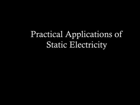 Practical Applications of Static Electricity