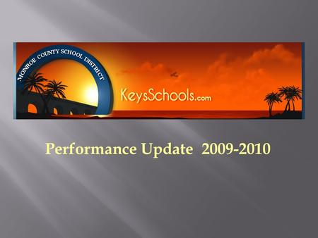 Performance Update 2009-2010.  Strong New Team District-wide (see attached)  Transparency Audit & Finance Committee New budget documents  High Expectations.