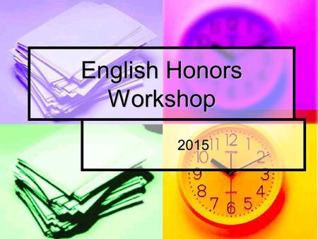 English Honors Workshop 2015. Agenda The Honors English Program The Honors English Program Homework and Teacher Expectations Homework and Teacher Expectations.