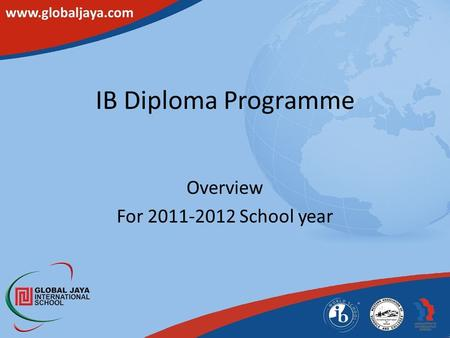 IB Diploma Programme Overview For 2011-2012 School year.