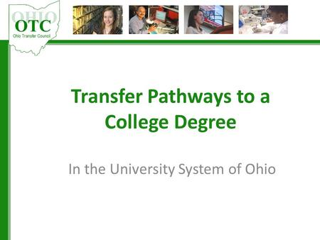 Transfer Pathways to a College Degree In the University System of Ohio.