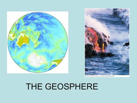 THE GEOSPHERE.