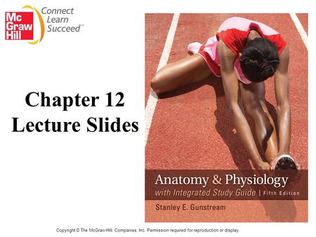 Copyright © The McGraw-Hill Companies, Inc. Permission required for reproduction or display. Chapter 12 Lecture Slides.