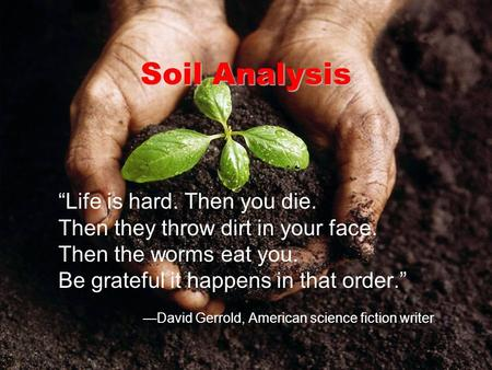 Soil Analysis Students will learn to: