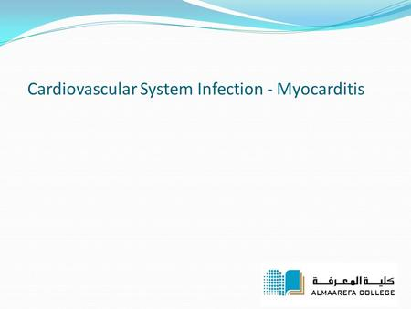 Cardiovascular System Infection - Myocarditis. Definition Myocarditis is inflammation of the heart muscle (myocardium) It resembles a heart attack but.