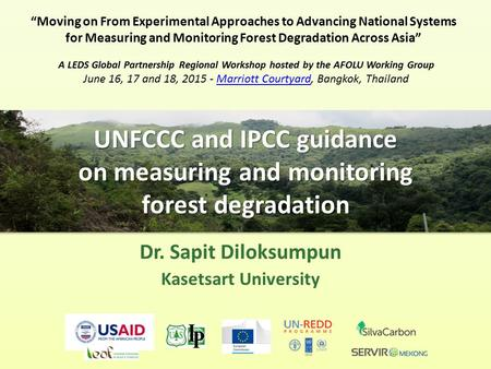 "UNFCCC and IPCC guidance on measuring and monitoring forest degradation ""Moving on From Experimental Approaches to Advancing National Systems for Measuring."