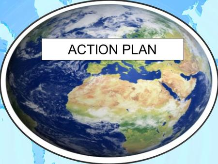 ACTION PLAN. Long Term Goals Adopt 21 st Century teaching approaches to enhance students' knowledge about Geography.