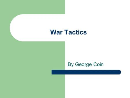 War Tactics By George Coin. British Warfare British Warfare during the American Revolution was very bloody. Troops would line up in columns of 3 or 4.
