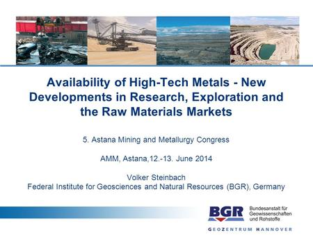 Availability of High-Tech Metals - New Developments in Research, Exploration and the Raw Materials Markets 5. Astana Mining and Metallurgy Congress AMM,