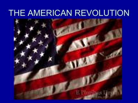 THE AMERICAN REVOLUTION. CAUSES Enlightenment ideas –Personal freedoms and equality Britain's policy of mercantilism and lack of understanding of its.