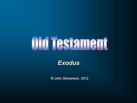 Exodus © John Stevenson, 2012. Begins with all of humanity in view Exodus Begins with all the Israelites in view Eventually focuses on one man―Abraham.