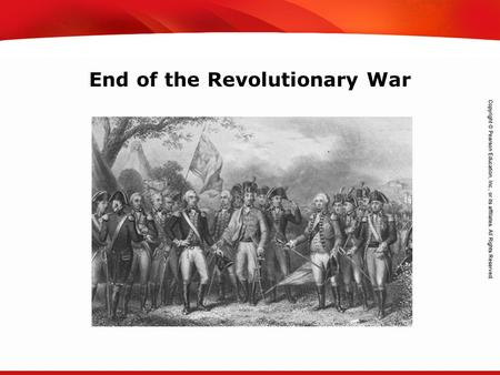 TEKS 8C: Calculate percent composition and empirical and molecular formulas. End of the Revolutionary War.