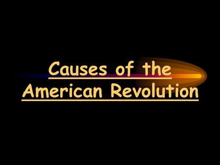 Causes of the American Revolution. The Proclamation of 1763 The Proclamation of 1763 banned any further British colonial settlement west of the Appalachian.