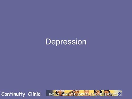 Continuity Clinic Depression. Continuity Clinic Objectives.