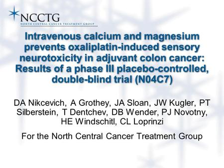 Intravenous calcium and magnesium prevents oxaliplatin-induced sensory neurotoxicity in adjuvant colon cancer: Results of a phase III placebo-controlled,