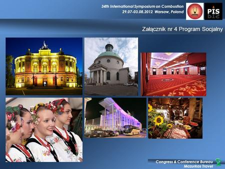 Congress & Conference Bureau Mazurkas Travel 34th International Symposium on Combustion 29.07-03.08.2012 Warsaw, Poland Załącznik nr 4 Program Socjalny.