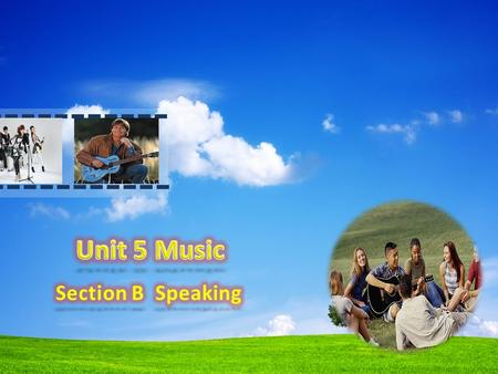 Analysis of students and material 1.like music Topic: Music Unit 5 section B speaking 2. active 3. like expressing ideas Major: Pre-school education.