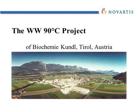 The WW 90°C Project of Biochemie Kundl, Tirol, Austria.