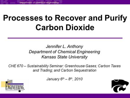Department of chemical engineering department of chemical engineering Processes to Recover and Purify Carbon Dioxide Jennifer L. Anthony Department of.