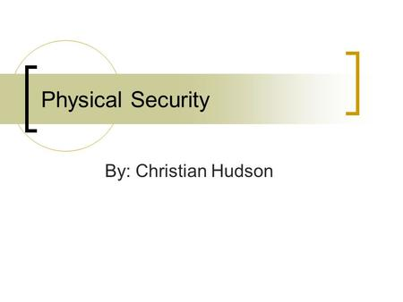 Physical Security By: Christian Hudson. Overview Definition and importance Components Layers Physical Security Briefs Zones Implementation.