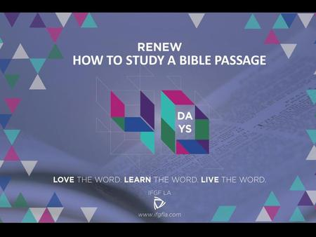 HOW TO STUDY A BIBLE PASSAGE. Review: INSPIRATION… FOUNDATION … ILLUMINATION Today: OBSERVATION The key to Bible Study is asking good questions 1.Observation: